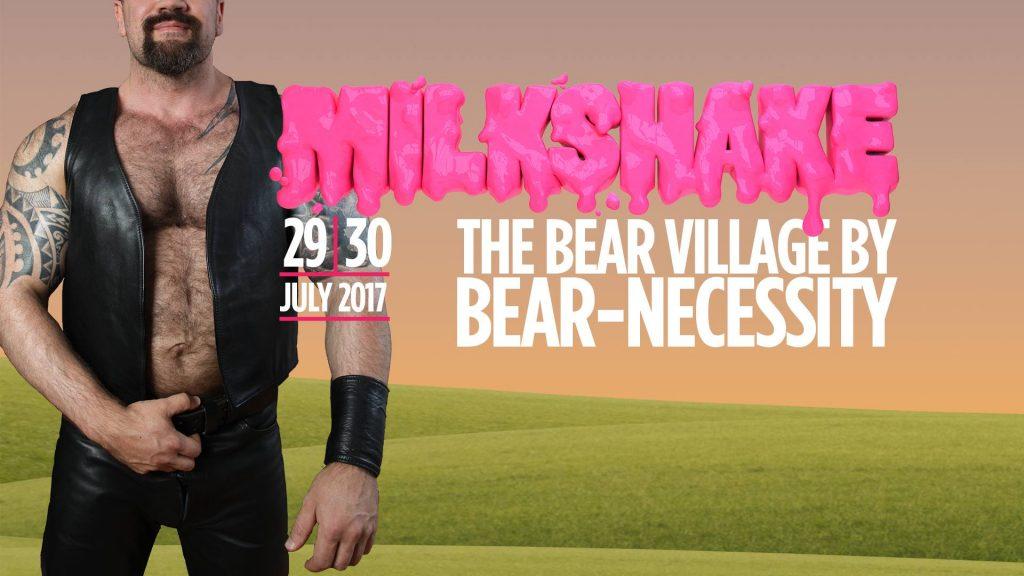 BEAR VILLAGE BY BN @ MILKSHAKE 29-30 JULY 2017